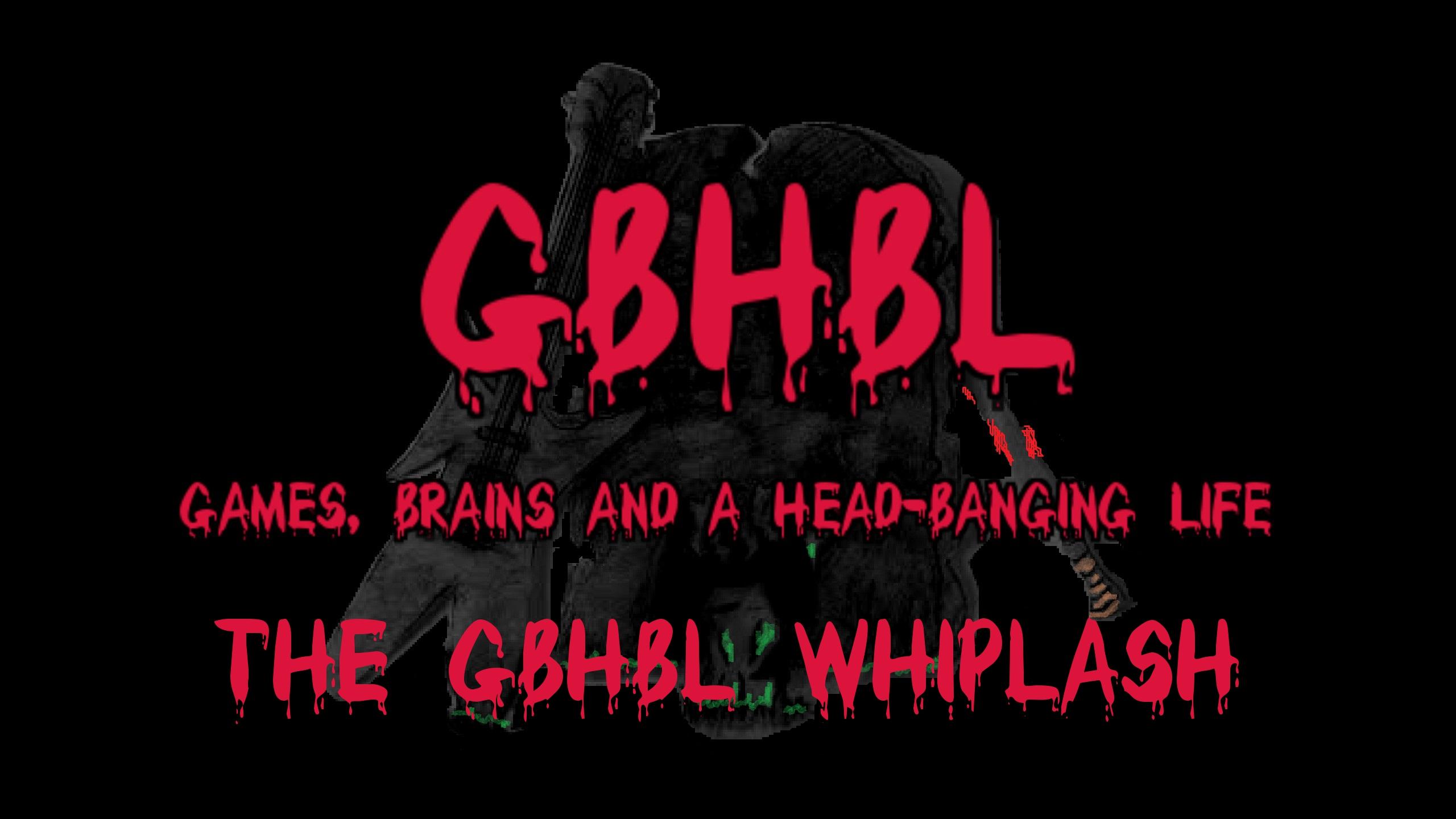 The GBHBL Whiplash
